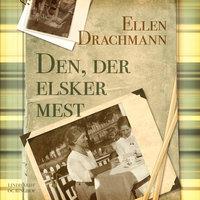 Den, der elsker mest - Ellen Drachmann