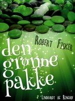 Den grønne pakke - Robert Fisker