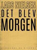 Det blev morgen - Lars Nielsen