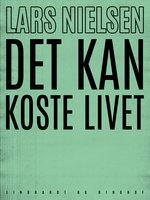 Det kan koste livet - Lars Nielsen