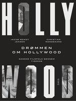 Drømmen om Hollywood - Jacob Wendt Jensen, Christian Monggaard