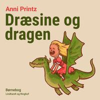 Dræsine og dragen - Anni Printz