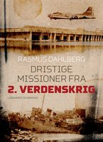 Dristige missioner fra 2. verdenskrig - Rasmus Dahlberg
