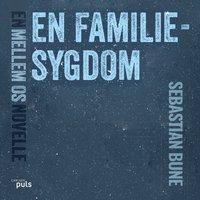 En familiesygdom - Sebastian Bune
