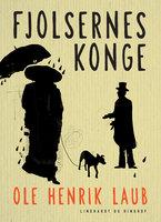 Fjolsernes konge - Ole Henrik Laub