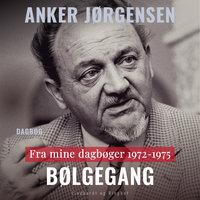 Fra mine dagbøger. 1972-1975. Bølgegang - Anker Jørgensen