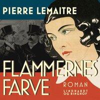 Flammernes farve - Pierre Lemaitre