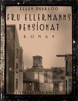 Fru Ellermanns pensionat - Ellen Duurloo
