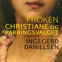 Frøken Christiane og parringsvalget - Ingegerd Danielsen