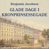 Glade dage i Kronprinsessegade - Benjamin Jacobsen