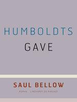 Humboldts gave - Saul Bellow