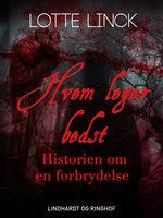 Hvem leger bedst: historien om en forbrydelse - Lotte Linck
