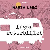 Ingen returbillet - Maria Lang