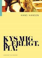 Kys mig kærligt, Pia! - Hans Hansen