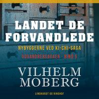 Landet de forvandlede - Vilhelm Moberg