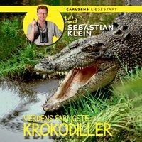 Læs med Sebastian Klein: Verdens farligste krokodiller - Sebastian Klein
