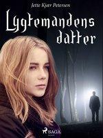 Lygtemandens datter - Jette Kjær Petersen