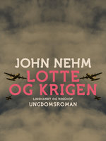 Lotte og krigen - John Nehm
