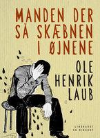 Manden der så skæbnen i øjnene - Ole Henrik Laub