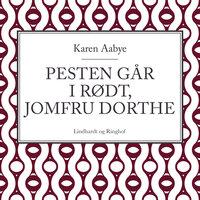 Pesten går i rødt, jomfru Dorthe - Karen Aabye