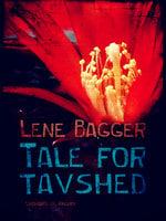 Tale for tavshed - Lene Bagger