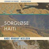 Sorgløse Haiti - Aage Krarup Nielsen