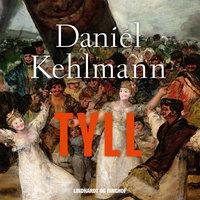 Tyll - Daniel Kehlmann