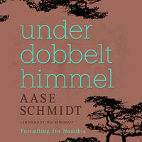 Under dobbelt himmel - Aase Schmidt