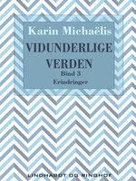 Vidunderlige verden (bd. 3) - Karin Michaëlis