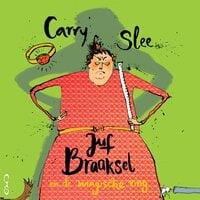 Juf Braaksel en de magische ring - Carry Slee