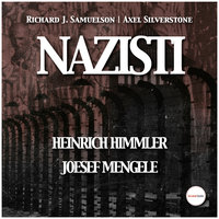 Nazisti - Heinrich Himmler, Josef Mengele