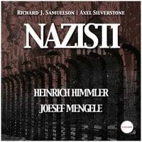 Nazisti - Heinrich Himmler,Josef Mengele