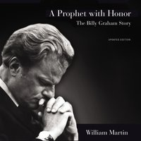 A Prophet with Honor - William C. Martin