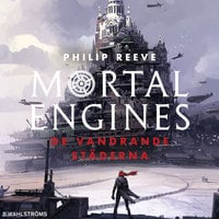 Mortal Engines - De vandrande städerna - Philip Reeve