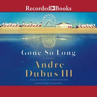 Gone So Long - Andre Dubus III