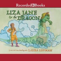 Liza Jane & the Dragon - Laura Lippman