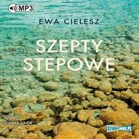 Szepty stepowe - Ewa Cielesz