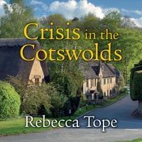 Crisis in the Cotswolds - Rebecca Tope