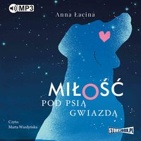 Miłość pod Psią Gwiazdą - Anna Łacina