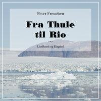 Fra Thule til Rio - Peter Freuchen