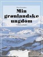 Min grønlandske ungdom - Peter Freuchen