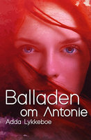 Balladen om Antonie - Adda Lykkeboe