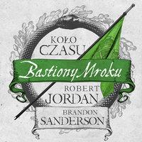 Bastiony mroku - Brandon Sanderson,Robert Jordan