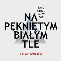 Na pękniętym białym tle - S1E5 - Emil Strzeszewski