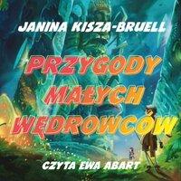 Przygody Małych Wędrowców - Janina Kisza-Bruell