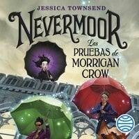 Nevermoor. Las pruebas de Morrigan Crow - Jessica Townsend