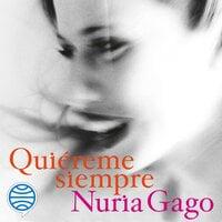 Quiéreme siempre - Núria Gago