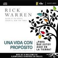 Una vida con propósito - Rick Warren