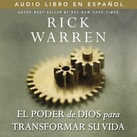 El poder de Dios para transformar su vida - Rick Warren