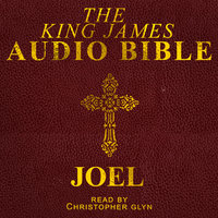 The King James Audio Bible - Joel - Christopher Glyn
